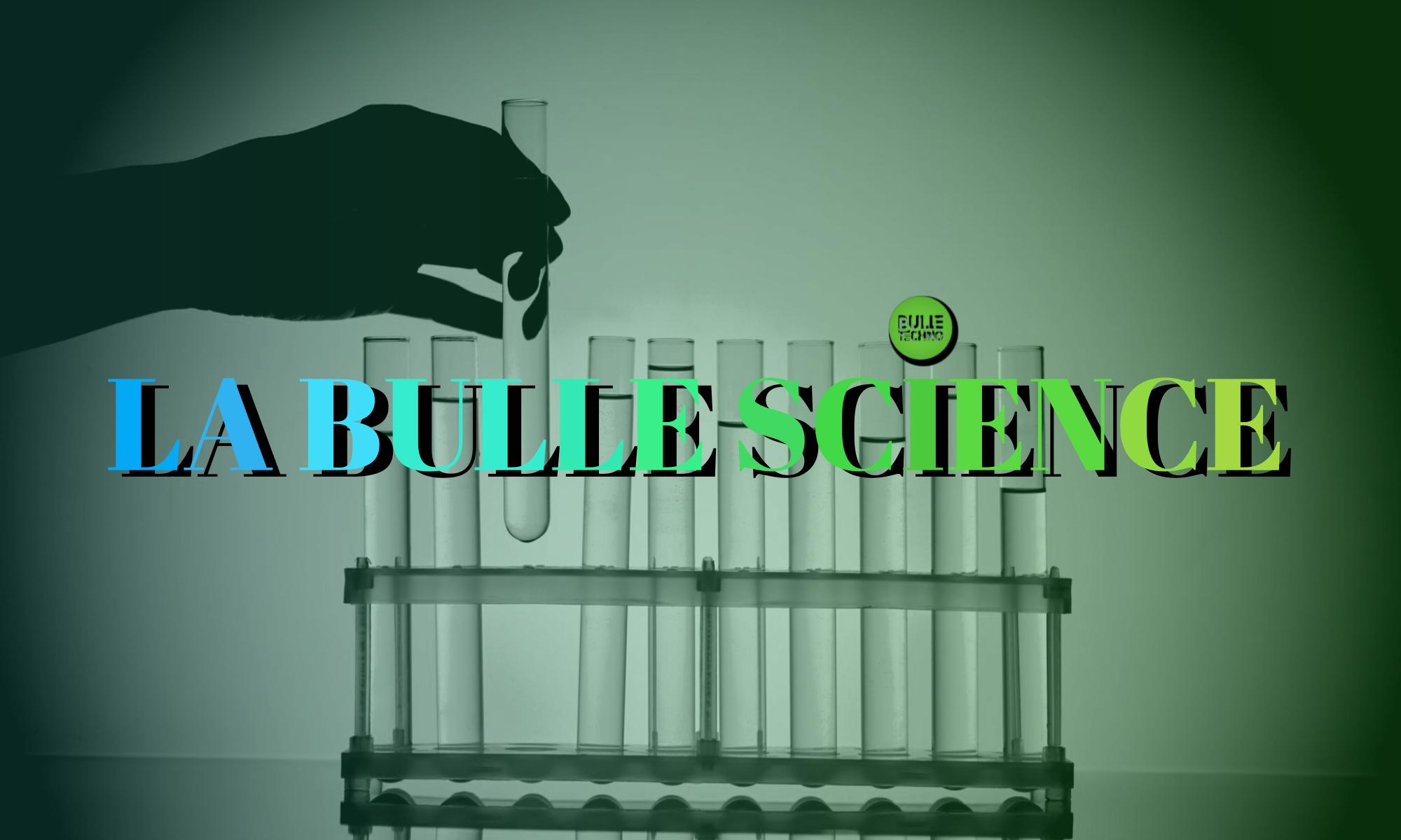 la bulle science