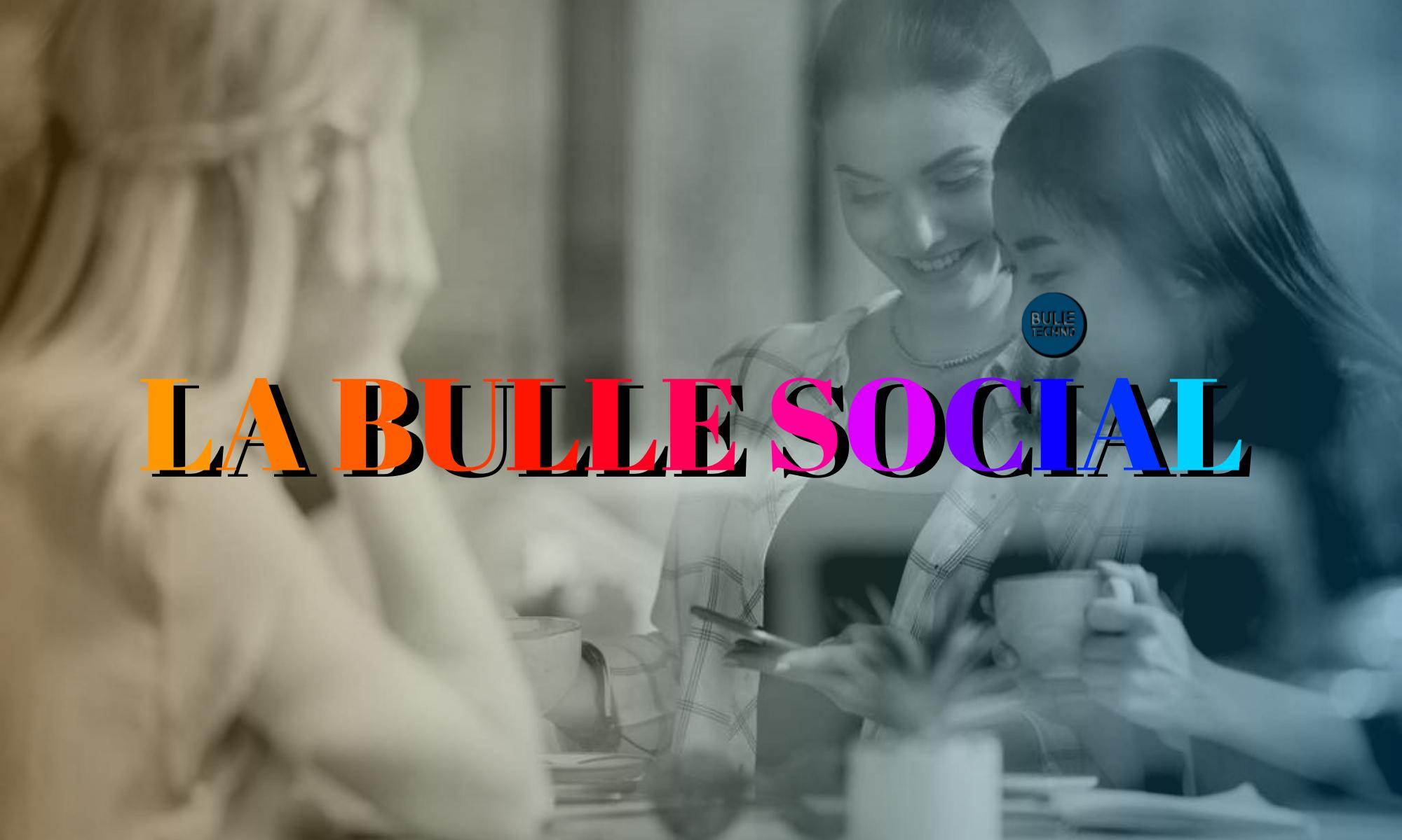 la bulle sociale et santé